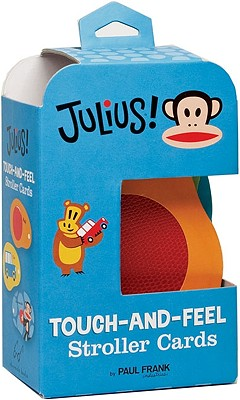 Julius! Touch-and-Feel Stroller Cards By Paul Frank Industries
