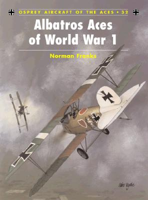 Albatros Aces of World War I By Franks, Norman/ Holmes, Tony (EDT)